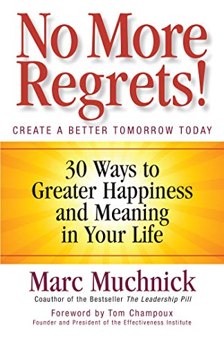 PDF No More Regrets 30 Ways to Greater Happiness and Meaning in Your Life BK Life