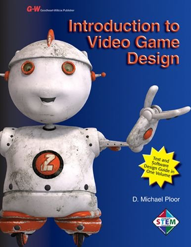 Introduction to Video Game Design - D. Michael Ploor