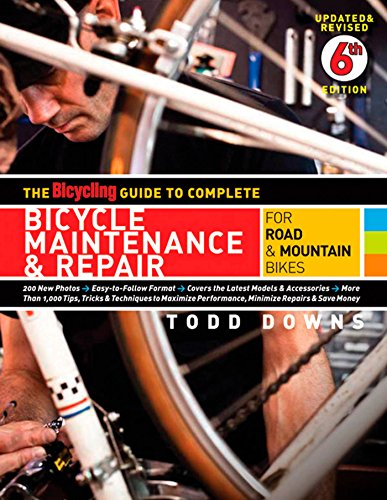 The Bicycling Guide to Complete Bicycle Maintenance & Repair: For Road & Mountain Bikes, Downs, Todd