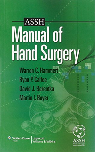 ASSH manual of hand surgery / [edited by] Warren C. Hammert ... [et al.].