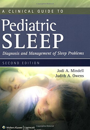 A CLINICAL GUIDE TO PEDIATRIC SLEEP: DIAGNOSIS AND MANAGEMENT OF SLEEP PROBLEMS,  2E