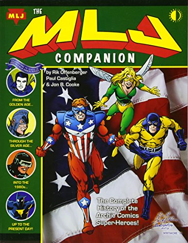 The MLJ Companion: The Complete History of the Archie Super-Heroes - Rik Offenberger, Paul Castiglia