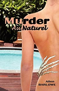 Murder au Naturel by Allen Barlowe