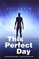 REVIEW: This Perfect Day by Ira Levin