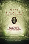 Mark Twain's Medieval Romance and Other Classic Mystery Stories by Otto Penzler