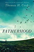 Fatherhood and Other Stories by Thomas H. Cook