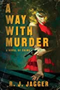 A Way With Murder by R. J. Jagger