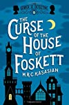The Curse of the House of Foskett by M. R. C. Kasasian