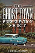 The Ghost Town Presevation Society by Julie Simon