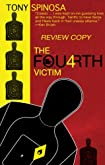 The Fourth Victim by Tony Spinosa