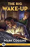 The Big Wake Up by Mark Coggins