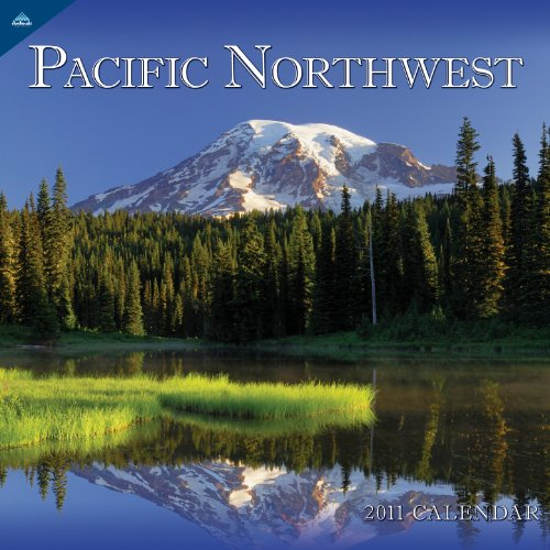 2011 Pacific Northwest 12X12 Wall Calendar