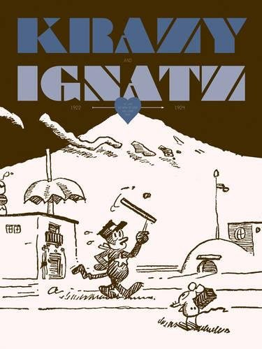 "Krazy & Ignatz 1922-1924: ""At Last My Drim of Love has Come True"" (Krazy & Ignatz)"