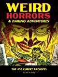 Weird Horrors And Daring Adventures: The Joe Kubert Archives Volume 1