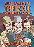 Tales Designed to Thrizzle Volume 2