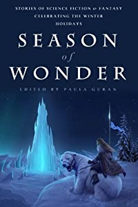 "WINNERS: ""Season of Wonder"" Edited by Paula Guran"