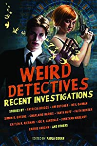 "WINNERS: ""Weird Detectives"" Anthology edited by Paula Guran"