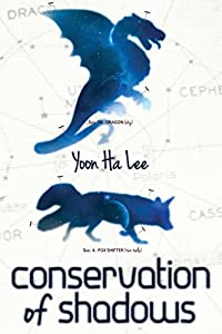 "WORLDWIDE GIVEAWAY REMINDER: ""Conservation of Shadows"" by Yoon Ha Lee"
