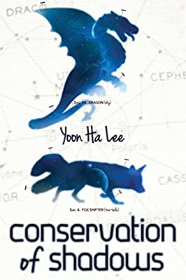 "Cover & Synopsis: ""Conservation of Shadows"" by Yoon Ha Lee"