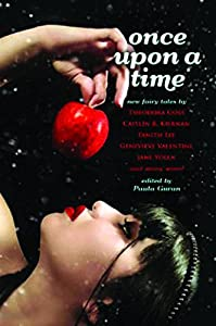 GIVEAWAY REMINDER: Win a Copy of ONCE UPON A TIME Edited by Paula Guran