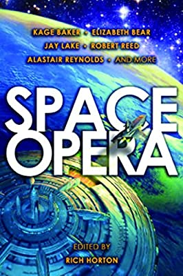 Table of Contents: SPACE OPERA Edited by Rich Horton