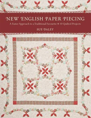 New English Paper Piecing: A Faster Approach to a Traditional Favourite: 10 Quilted Projects