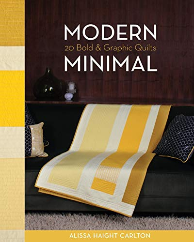 Modern Minimal: 20 Bold & Graphic Quilts