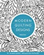 Modern Quilting Designs: 90+ Free-Motion Inspirations