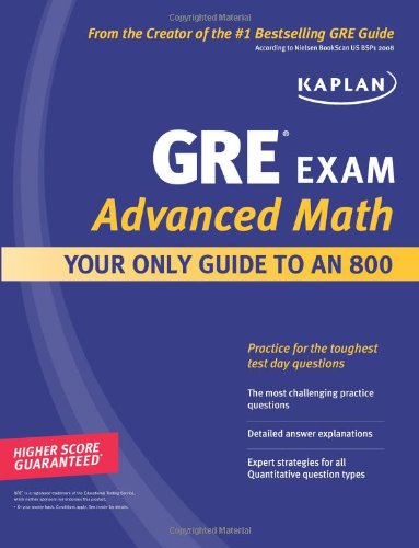 Kaplan GRE Exam Advanced Math: Your Only Guide to an 800 (Perfect Score Series)