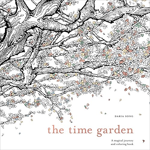 The Time Garden: A Magical Journey and Coloring Book (Time Adult Coloring Books) - Daria Song