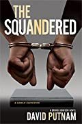 The Squandered by David Putnam