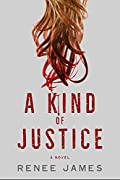 A Kind of Justice by Renee James
