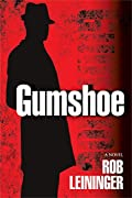 Gumshoe by Rob Leininger