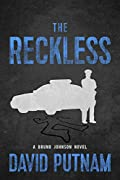 The Reckless by David Putnam