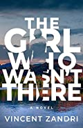 The Girl Who Wasn't There by Vincent Zandri