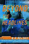 Beyond the Headlines by R. G. Belsky