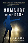 Gumshoe in the Dark by Rob Leininger