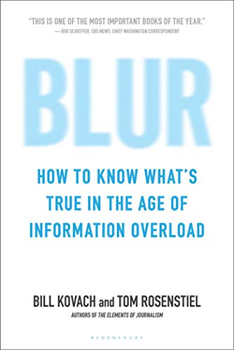 99. Blur: How to Know What's True in the Age of Information Overload – Bill Kovach; Bill Kovach