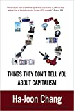 23 Things They Don't Tell You About Capitalism: Ha-Joon Chang: 9781608193387: Amazon.com: Books cover