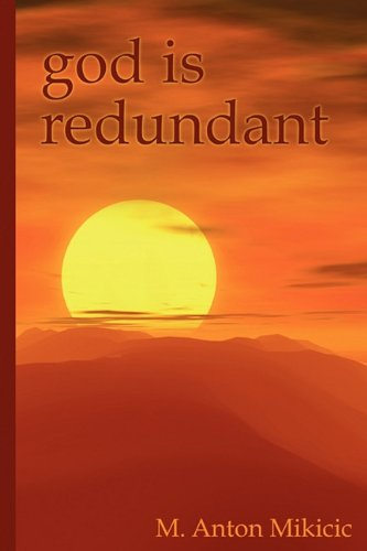 God Is Redundant, by Mikicic, Anton M.