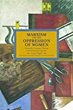 Marxism and the Oppression of Women : Toward a United Theory, Lise Vogel (Author), Susan Ferguson (Author), David McNally (Author), ISBN: 1608463400