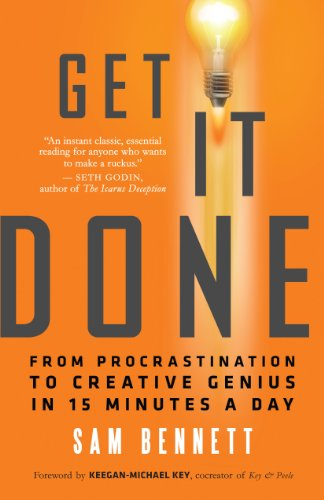 PDF Get It Done From Procrastination to Creative Genius in 15 Minutes a Day