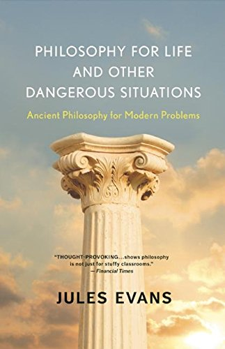 Philosophy for Life and Other Dangerous Situations Book Cover Picture