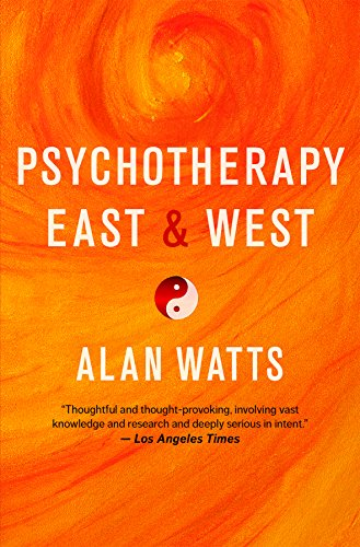 Psychotherapy East and West by Alan Watts