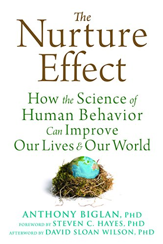 PDF The Nurture Effect How the Science of Human Behavior Can Improve Our Lives and Our World