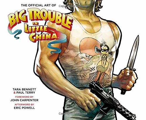 The Art Of Big Trouble In Little China - Tara Bennett, Paul TerryJohn Carpenter