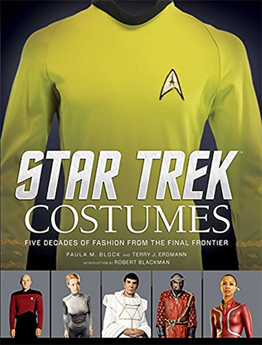 Star Trek: Costumes: Five Decades of Fashion from the Final Frontier - Paula M. Block