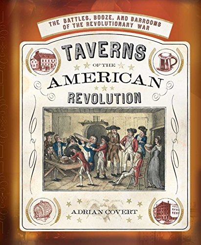 Taverns of the American Revolution - Adrian Covert