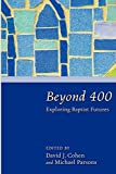 Beyond 400: Exploring Baptist Futures book cover