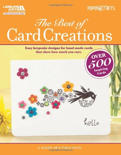 The Best of Card Creations (Leisure Arts #5278) (Paper Crafts)
